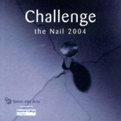 Challenge the Nail, Salon des Arts, London 2004, p 8